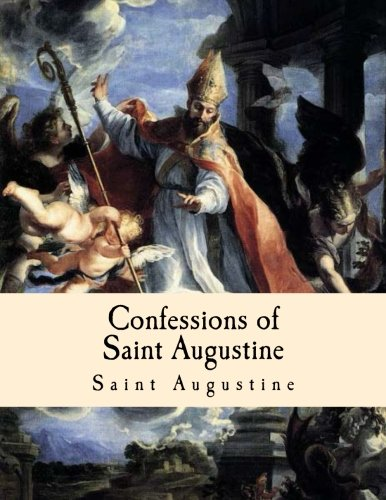 9781494210212: Confessions of Saint Augustine: Large Print Edition