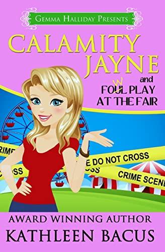 Calamity Jayne and Fowl Play at the Fair (Calamity Jayne Mysteries) (Volume 2): Kathleen Bacus