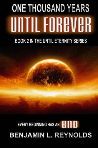 9781494211301: One Thousand Years Until Forever (Until Eternity) (Volume 2)