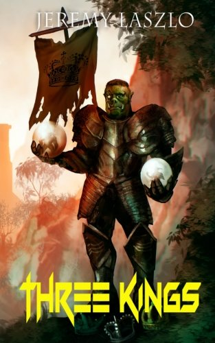 Three Kings Orc Destiny, Volume III Volume: Jeremy Laszlo