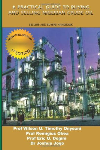 9781494212964: A Practical Guide To BUYING AND SELLING NIGERIAN CRUDE OIL: Sellers And Buyers Handbook (AHPE) (Volume 1)