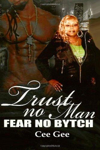 9781494216207: Trust No Man, Fear No Bytch