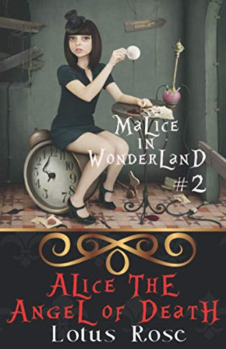 Malice in Wonderland #2: Alice the Angel: Rose, Lotus