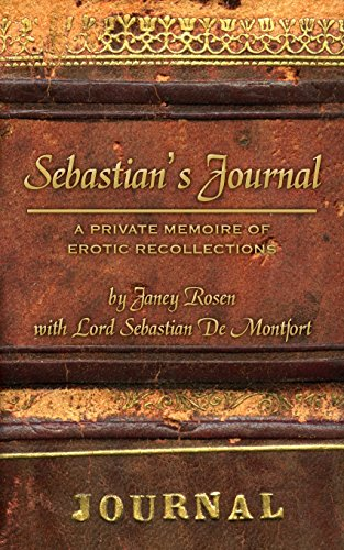 9781494220617: Sebastian's Journal: A Private Memoire of Erotic Recollections (The Sebastian Series) (Volume 4)