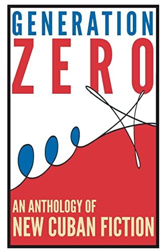 Generation Zero: An Anthology of New Cuban: Magazine, Sampsonia Way;