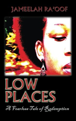 9781494224653: Low Places: A Fearless Tale of Redemption