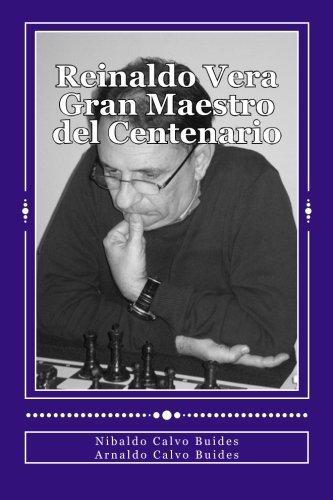Reinaldo Vera. Gran Maestro del Centenario (Paperback): MR Nibaldo Calvo