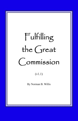 Fulfilling the Great Commission: Willis, Norman B.