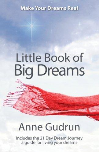 9781494228224: Little Book of Big Dreams: Make your dreams real.