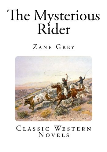 9781494229238: The Mysterious Rider (Westerrn Classic Novels)