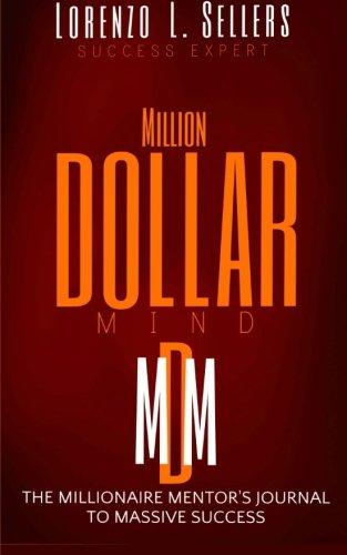 9781494229887: Million Dollar Mind: The Millionaire Mentor's Journal To Massive Success