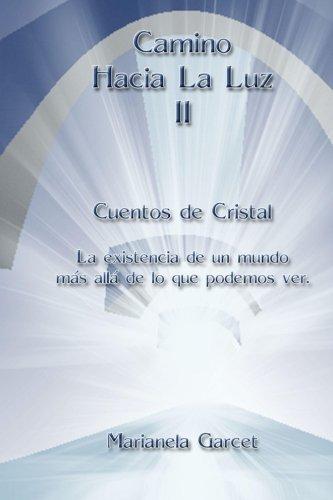 9781494231903: Camino hacia la Luz II: Cuentos de Cristal (Volume 2) (Spanish Edition)
