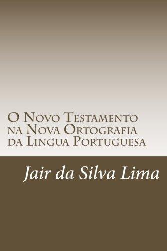 O Novo Testamento Na Nova Ortografia Da: Lima, Sr. Jair