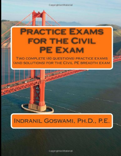 9781494234850: Practice Exams for the Civil PE Examination: Two practice exams (and solutions) geared towards the breadth portion of the Civil PE Exam