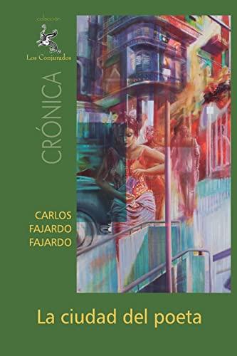 La Ciudad del Poeta (Paperback): Carlos Fajardo Fajardo