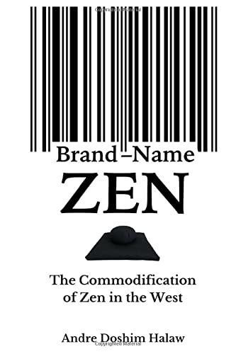 9781494236571: Brand-Name Zen: The Commodification of Zen in the West