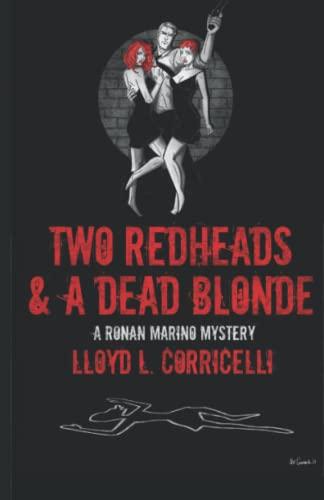 9781494236946: Two Redheads & A Dead Blonde: A Ronan Marino Mystery: Volume 1 (Ronan Marino Mystery Series)