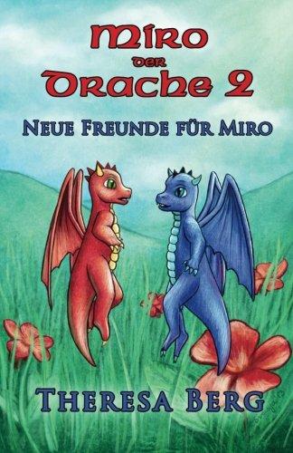 9781494237356: Neue Freunde für Miro: Volume 2 (Miro der Drache)