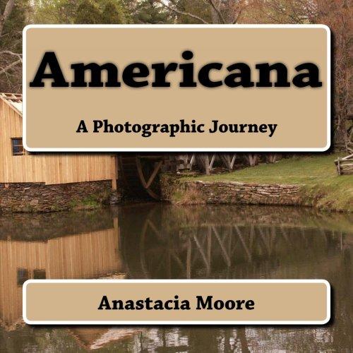 Americana: A Photographic Journey: Moore, Anastacia
