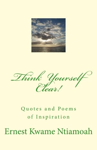 9781494238278: Think Yourself Clear!: Quotes of Inspiration