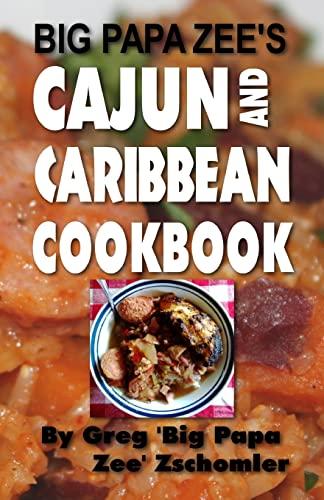 9781494239046: Big Papa Zee's Cajun and Caribbean Cookbook