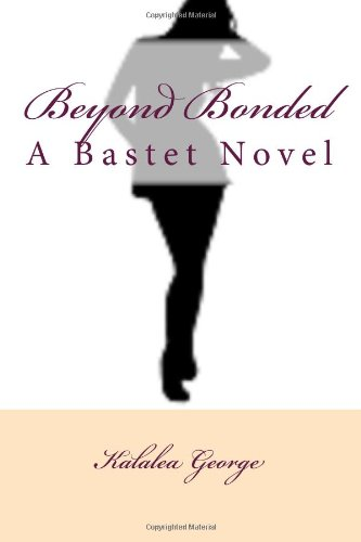 9781494239107: Beyond Bonded: A Bastet Novel (Volume 1)