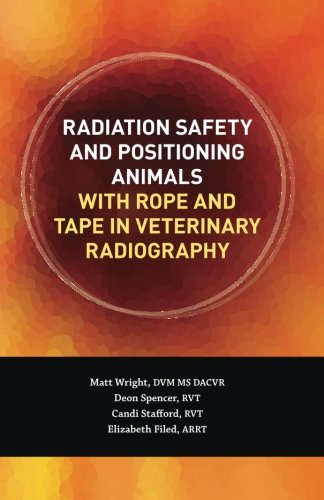 Radiation Safety And Positioning Animals With Rope: Dr. Matt Adam