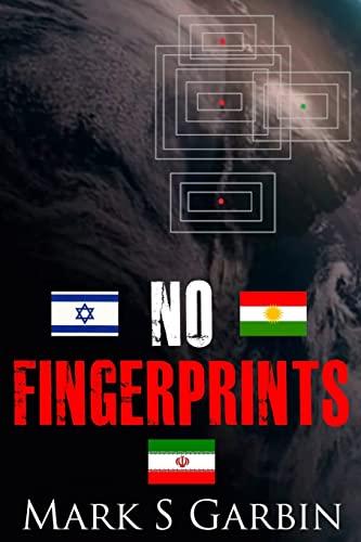 9781494239671: No Fingerprints: The Secret Destruction of Iran's Nuclear Capability
