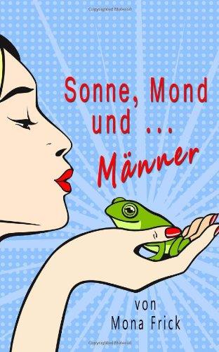 9781494241605: Sonne, Mond und Männer (German Edition)