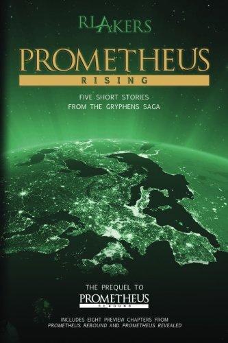 Prometheus Rising (The Gryphens Saga): R. L. Akers