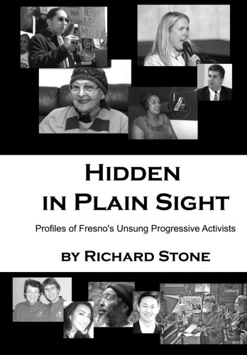 Hidden in Plain Sight: Profiles of Fresno's: Stone, Richard