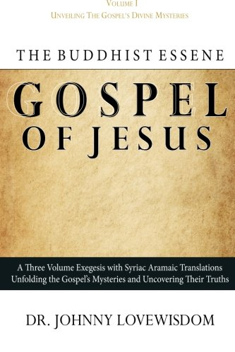 The Buddhist Essene Gospel of Jesus Volume: Lovewisdom, Dr Johnny