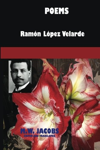 Poems of Ramon Lopez Velarde: Ramon Lopez Velarde