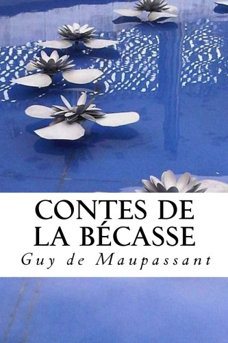 9781494243807: Contes de la Becasse (French Edition)