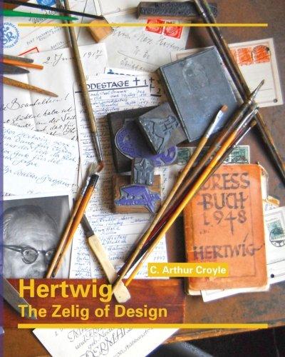 Hertwig: The Zelig of Design: Croyle, C. Arthur