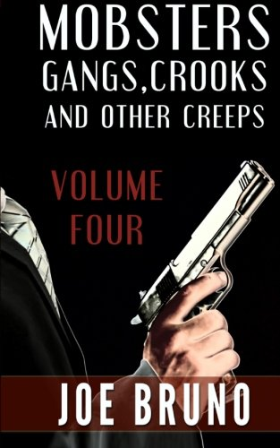 9781494244859: Mobsters, Crooks, Gangs and Other Creeps: Volume 4