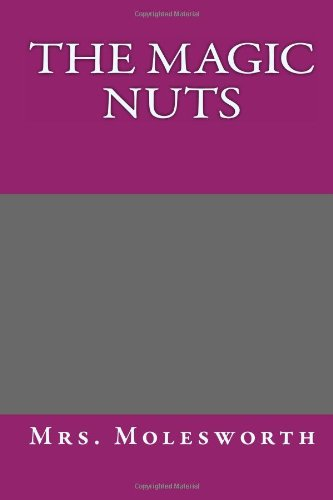 9781494245160: The Magic Nuts