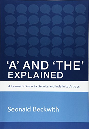 A' and 'The' Explained: A Learner's Guide: Beckwith, Seonaid