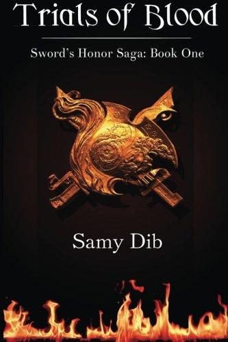9781494246136: Trials of Blood: Volume 1 (Sword's Honor Saga)