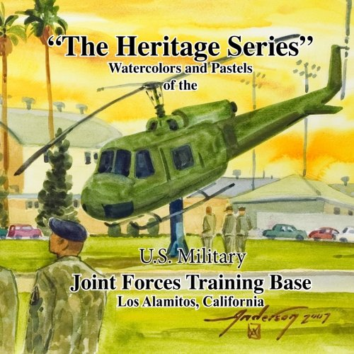 The Heritage Series: Paintings of the Joint Forces Training Base, Los Alamitos, California.: ...