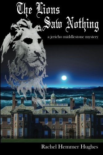 9781494247379: The Lions Saw Nothing: a jericho middlestone mystery