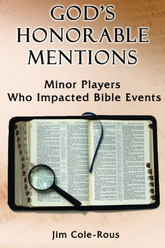 9781494247461: God's Honorable Mentions: Minor Players Who Impacted Bible Events