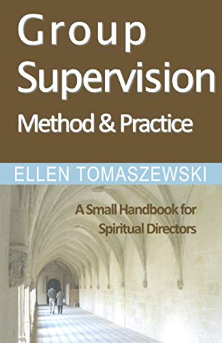 9781494247492: Group Supervision Method and Practice: A Small Handbook for Spiritual Directors