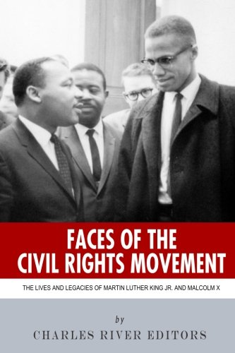 Faces of the Civil Rights Movement : Charles River Editors