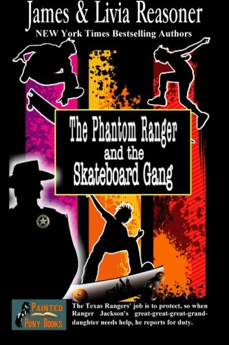 The Phantom Ranger and the Skateboard Gang: James Reasoner