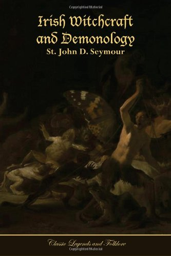 9781494251185: Irish Witchcraft and Demonology (Classic Legends and Folklore)
