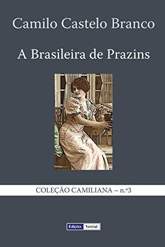A Brasileira de Prazins: Cenas Do Minho: Castelo Branco, Camilo