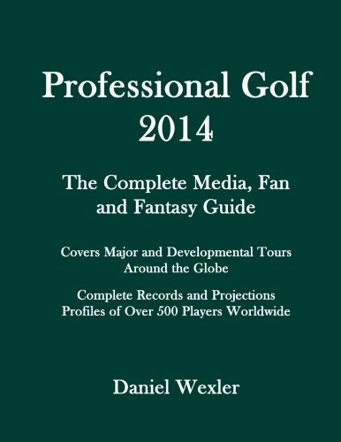 9781494251710: Professional Golf 2014: The Complete Media, Fan and Fantasy Guide