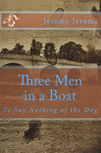 9781494252151: Three Men in a Boat: To Say Nothing of the Dog