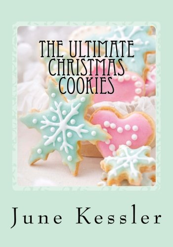 9781494253974: The Ultimate Christmas Cookies: Festive Cookies and Bars: Volume 1 (In The Kitchen Cooking)